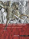 Ein Traum vom Imperium. Der Ludovisisarkophag - Grabmal eines Feldherrn Roms.