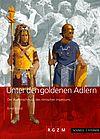 Unter den goldenen Adlern. Der Waffenschmuck des römischen Imperiums