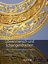Löwenmensch und Schlangendrachen. Fabeltiere und Mischwesen in Vorzeit und Altertum (Mainz: RGZM / Regensburg: Schnell & Steiner 2015). 112 S. 139 Abb.